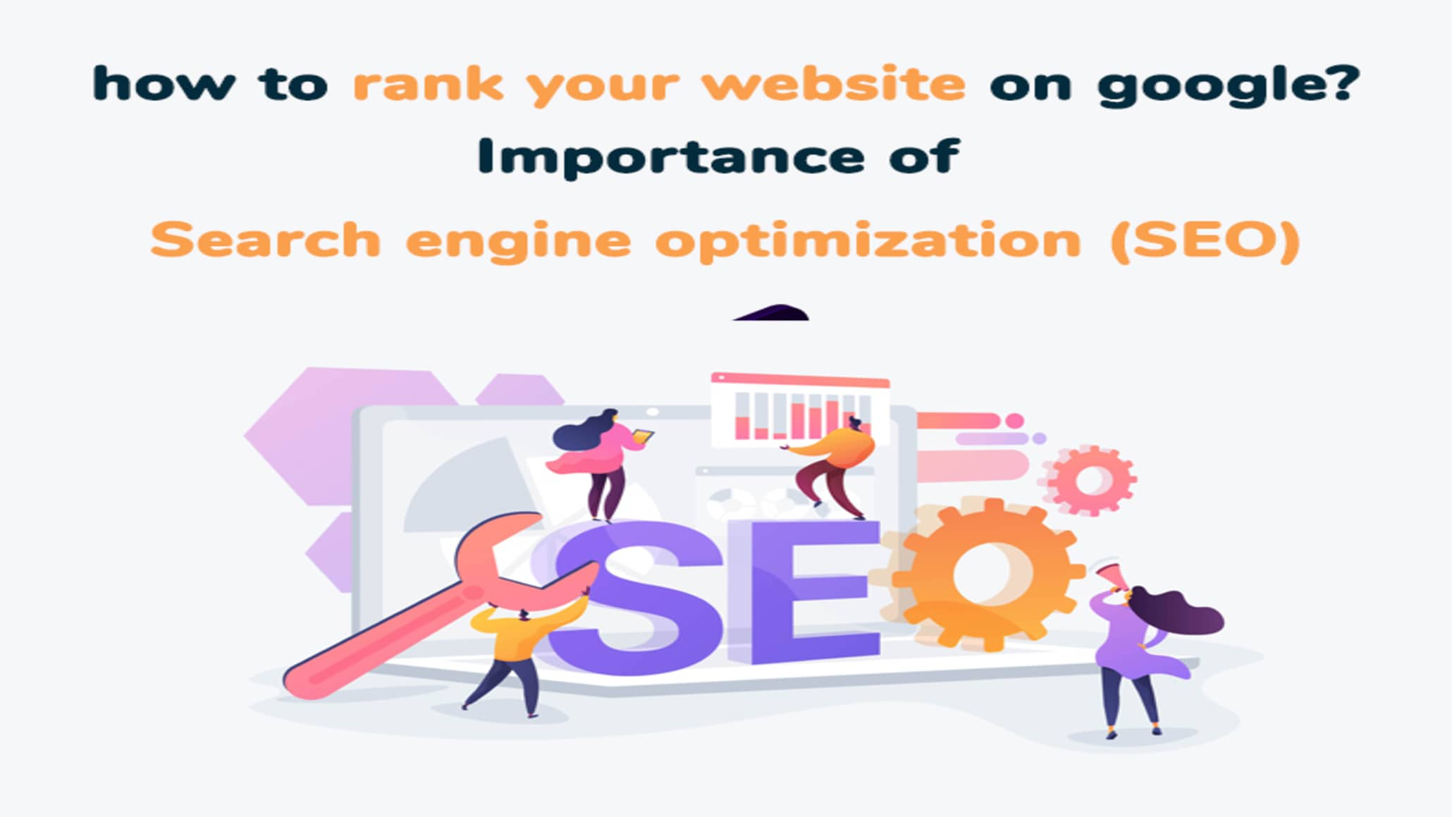 Importance of Search Engine Optimization (SEO) in 2021